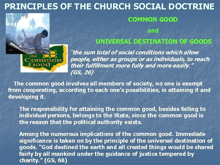 """PRINCIPLES OF THE CHURCH SOCIAL DOCTRINE COMMON GOOD and UNIVERSAL DESTINATION OF GOODS """"the"""