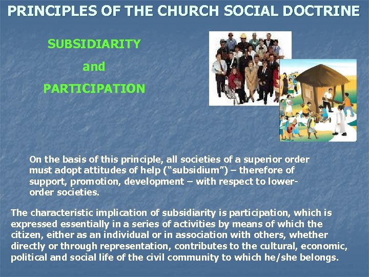 PRINCIPLES OF THE CHURCH SOCIAL DOCTRINE SUBSIDIARITY and PARTICIPATION On the basis of this