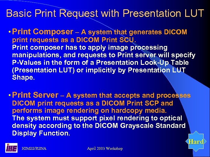 Basic Print Request with Presentation LUT • Print Composer – A system that generates