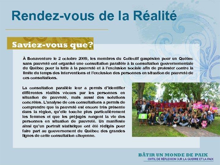 Rendez-vous de la Réalité À Bonaventure le 2 octobre 2009, les membres du Collectif