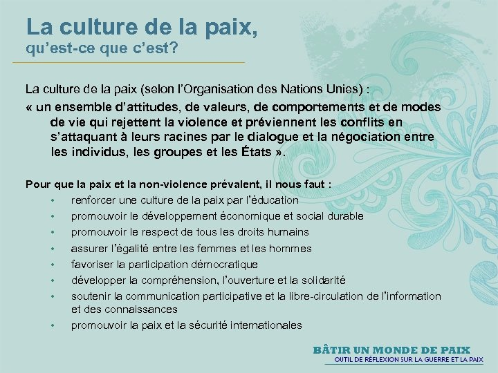 La culture de la paix, qu'est-ce que c'est? La culture de la paix (selon
