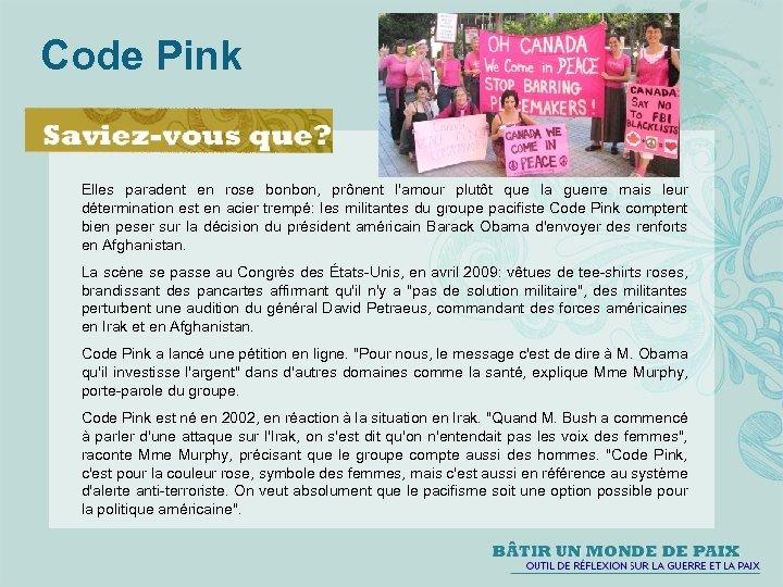 Code Pink Elles paradent en rose bonbon, prônent l'amour plutôt que la guerre mais