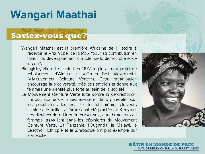 Wangari Maathai est la première Africaine de l'Histoire à recevoir le Prix Nobel de