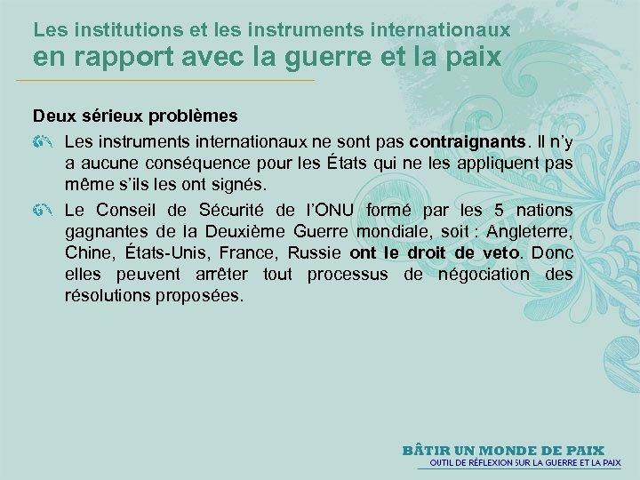 Les institutions et les instruments internationaux en rapport avec la guerre et la paix