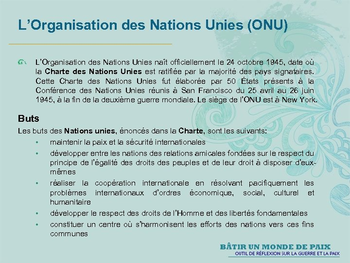 L'Organisation des Nations Unies (ONU) L'Organisation des Nations Unies naît officiellement le 24 octobre