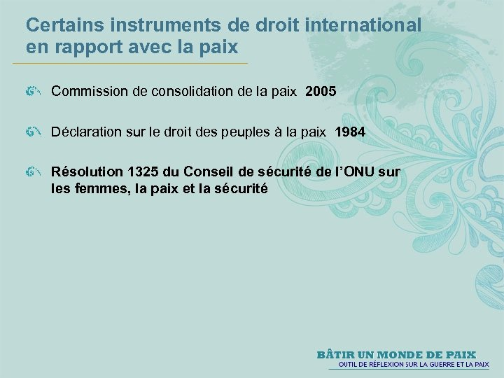 Certains instruments de droit international en rapport avec la paix Commission de consolidation de