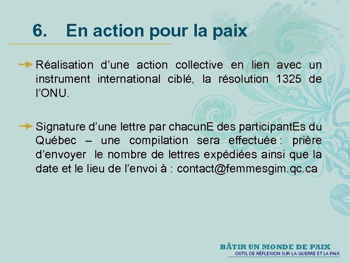 6. En action pour la paix Réalisation d'une action collective en lien avec un