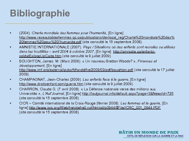 Bibliographie • • • (2004). Charte mondiale des femmes pour l'humanité, [En ligne] http: