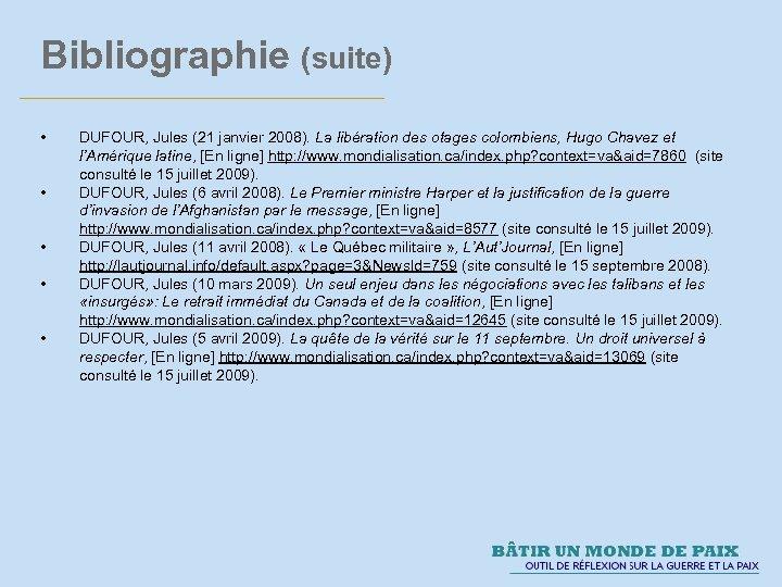 Bibliographie (suite) • • • DUFOUR, Jules (21 janvier 2008). La libération des otages