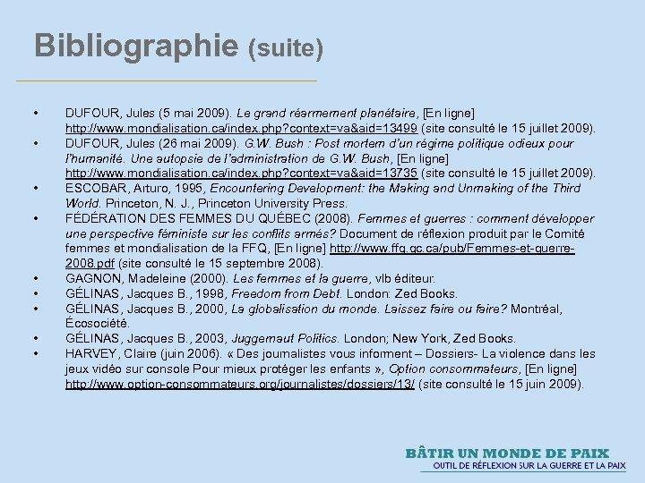 Bibliographie (suite) • • • DUFOUR, Jules (5 mai 2009). Le grand réarmement planétaire,