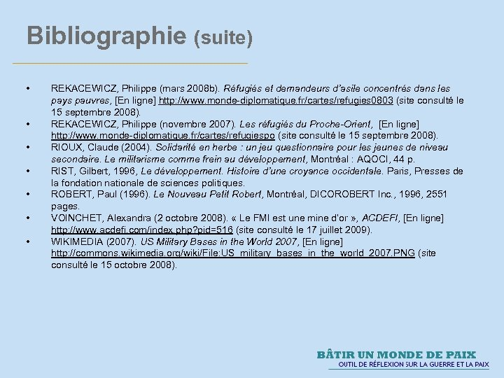 Bibliographie (suite) • • REKACEWICZ, Philippe (mars 2008 b). Réfugiés et demandeurs d'asile concentrés