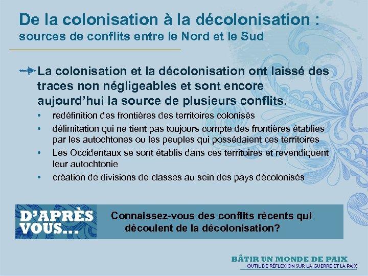 De la colonisation à la décolonisation : sources de conflits entre le Nord et