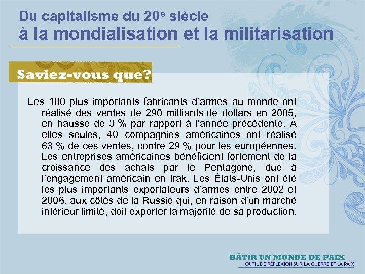 Du capitalisme du 20 e siècle à la mondialisation et la militarisation Les 100
