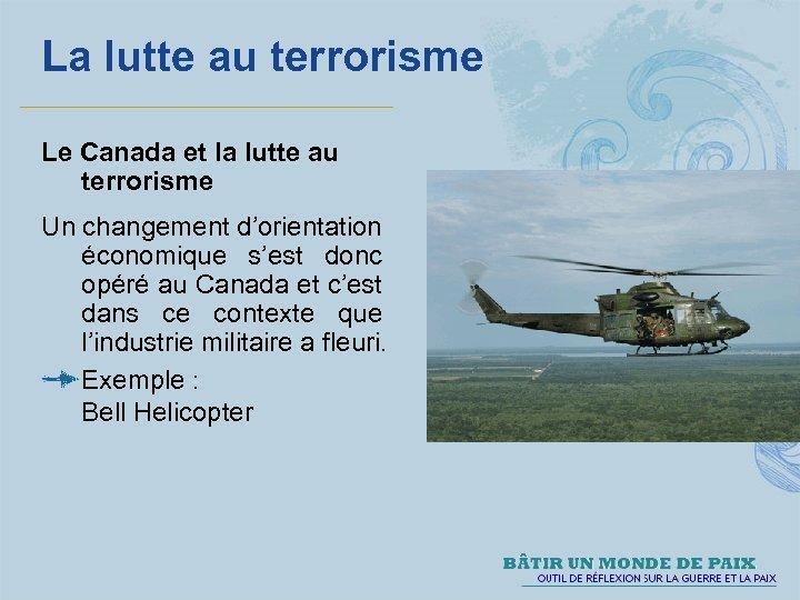 La lutte au terrorisme Le Canada et la lutte au terrorisme Un changement d'orientation