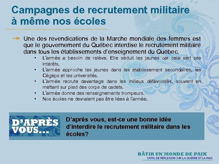 Campagnes de recrutement militaire à même nos écoles Une des revendications de la Marche