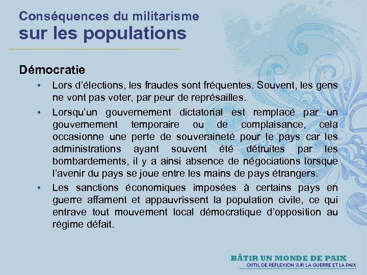 Conséquences du militarisme sur les populations Démocratie • • • Lors d'élections, les fraudes