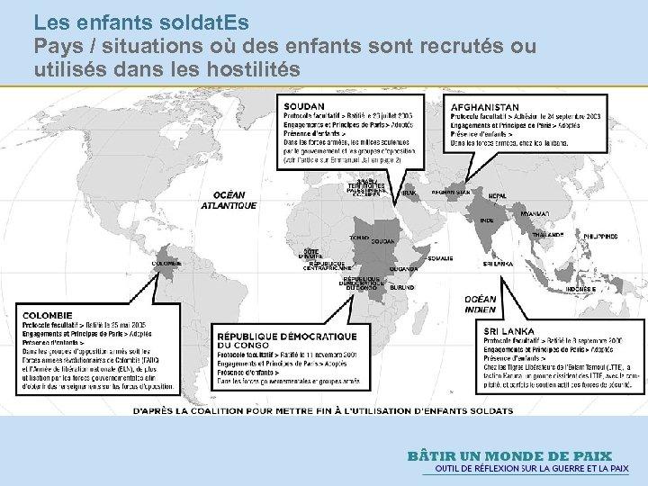 Les enfants soldat. Es Pays / situations où des enfants sont recrutés ou utilisés