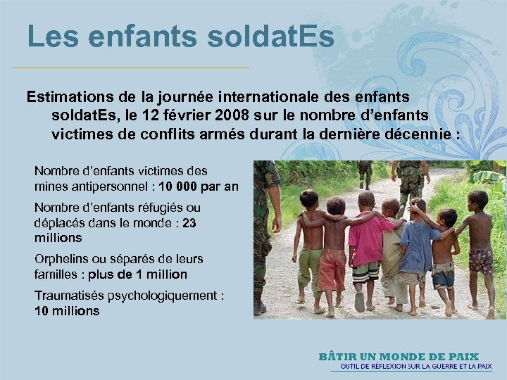 Les enfants soldat. Es Estimations de la journée internationale des enfants soldat. Es, le