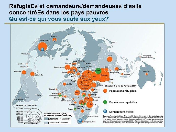 RéfugiéEs et demandeurs/demandeuses d'asile concentréEs dans les pays pauvres Qu'est-ce qui vous saute aux