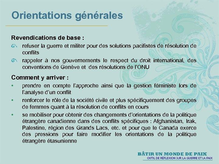 Orientations générales Revendications de base : refuser la guerre et militer pour des solutions