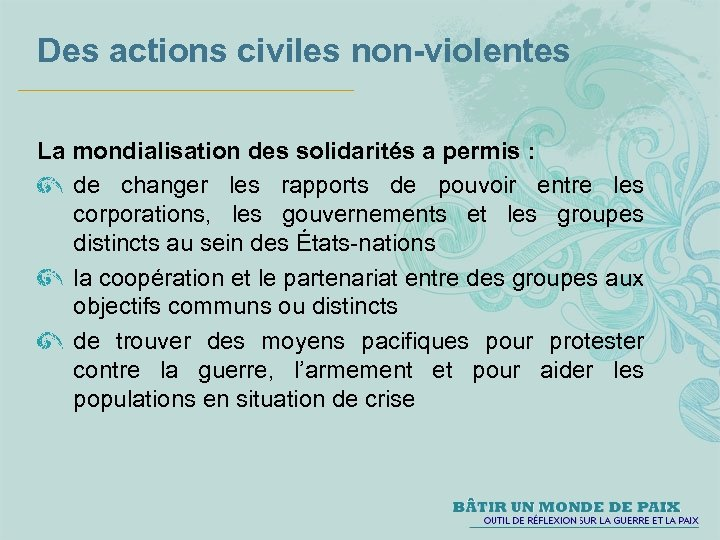 Des actions civiles non-violentes La mondialisation des solidarités a permis : de changer les