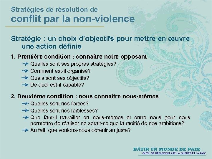 Stratégies de résolution de conflit par la non-violence Stratégie : un choix d'objectifs pour