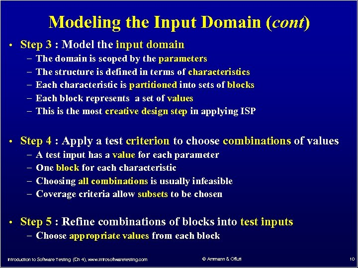 Modeling the Input Domain (cont) • Step 3 : Model the input domain –