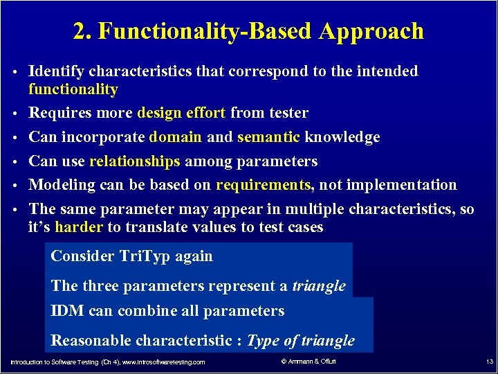2. Functionality-Based Approach • Identify characteristics that correspond to the intended • • •