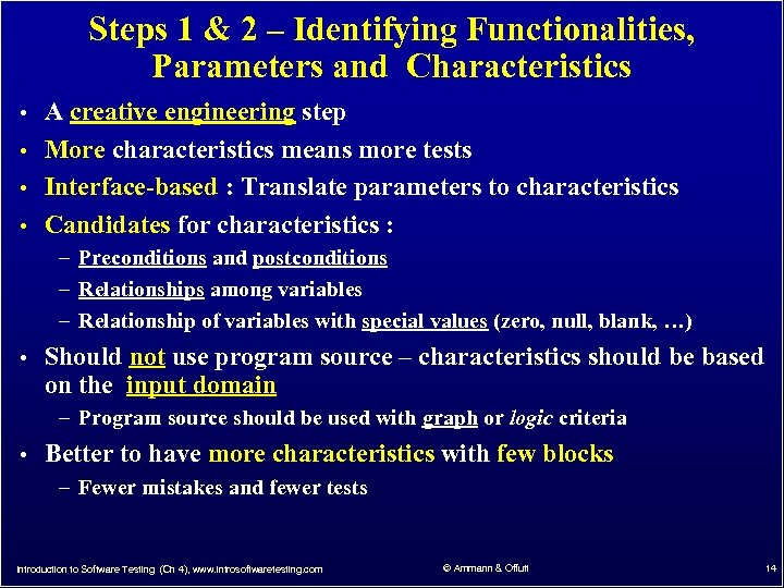 Steps 1 & 2 – Identifying Functionalities, Parameters and Characteristics • A creative engineering