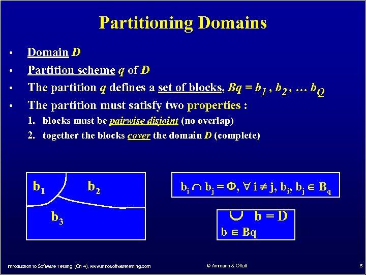 Partitioning Domains • • Domain D Partition scheme q of D The partition q