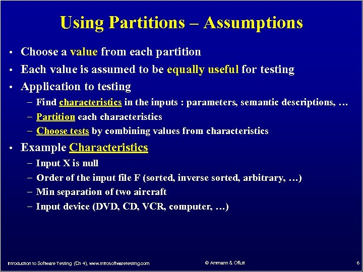Using Partitions – Assumptions • Choose a value from each partition • Each value
