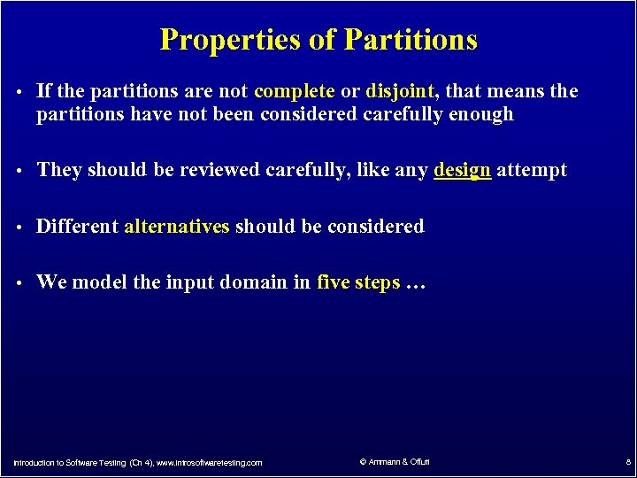 Properties of Partitions • If the partitions are not complete or disjoint, that means