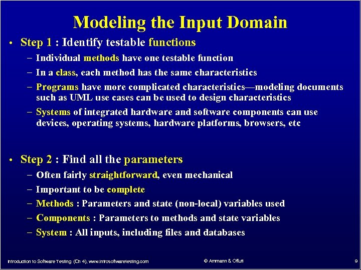 Modeling the Input Domain • Step 1 : Identify testable functions – Individual methods