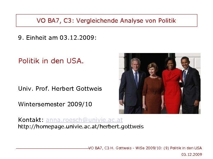VO BA 7, C 3: Vergleichende Analyse von Politik 9. Einheit am 03. 12.