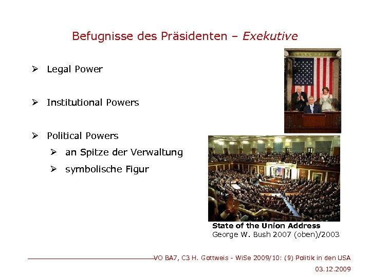 Befugnisse des Präsidenten – Exekutive Ø Legal Power Ø Institutional Powers Ø Political Powers