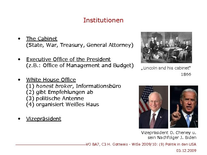 Institutionen • The Cabinet (State, War, Treasury, General Attorney) • Executive Office of the