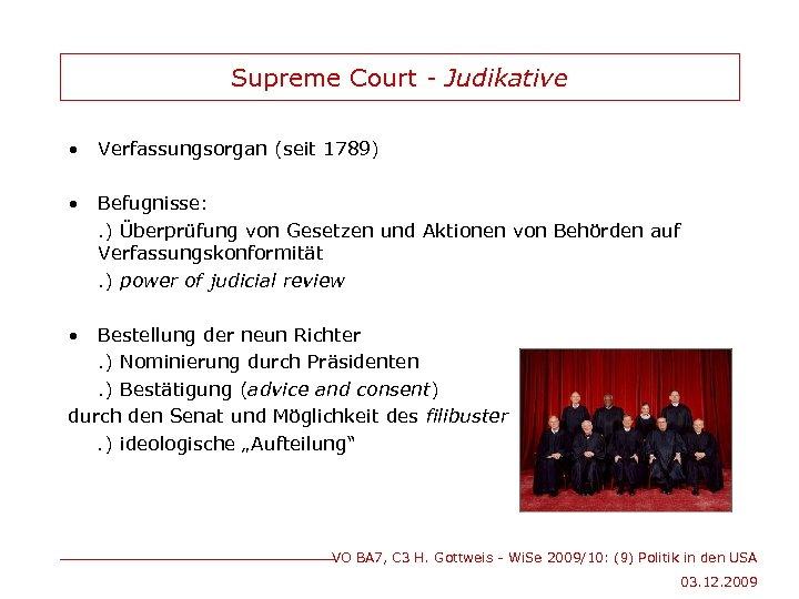 Supreme Court - Judikative • Verfassungsorgan (seit 1789) • Befugnisse: . ) Überprüfung von