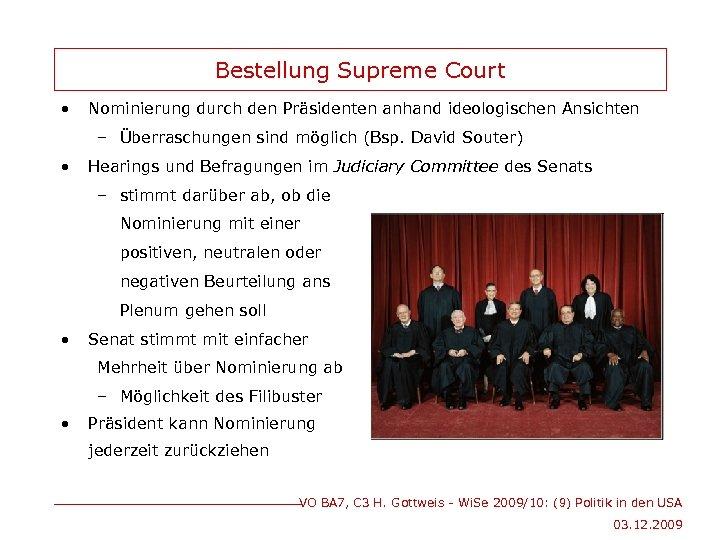 Bestellung Supreme Court • Nominierung durch den Präsidenten anhand ideologischen Ansichten – Überraschungen sind