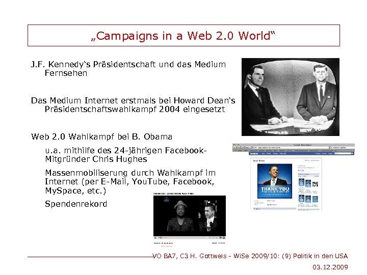"""""""Campaigns in a Web 2. 0 World"""" J. F. Kennedy's Präsidentschaft und das Medium"""