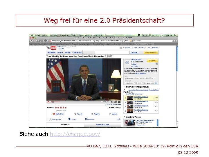 Weg frei für eine 2. 0 Präsidentschaft? Siehe auch http: //change. gov/ VO BA