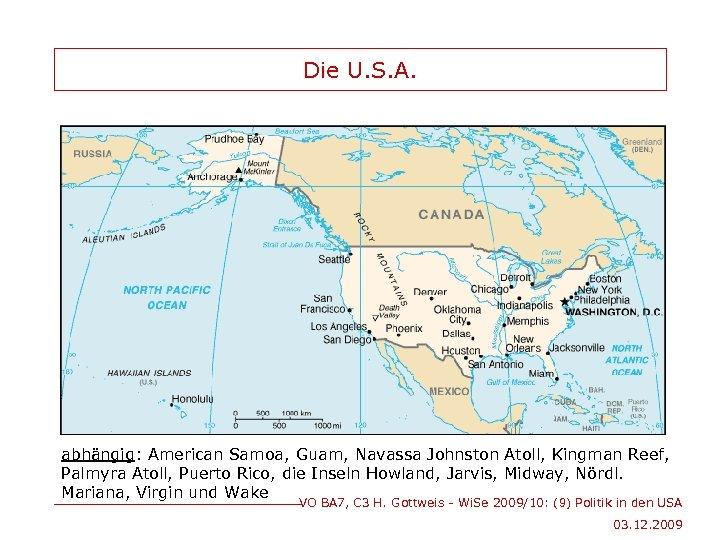 Die U. S. A. abhängig: American Samoa, Guam, Navassa Johnston Atoll, Kingman Reef, Palmyra
