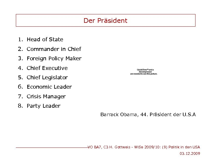 Der Präsident 1. Head of State 2. Commander in Chief 3. Foreign Policy Maker