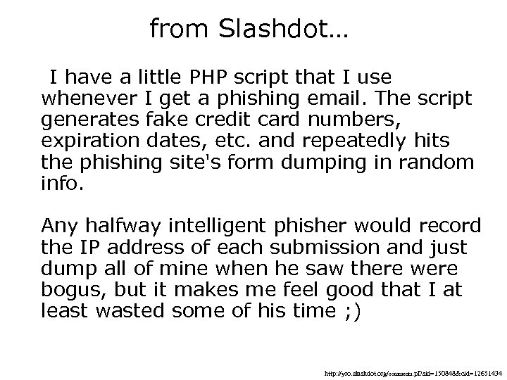 from Slashdot… I have a little PHP script that I use whenever I get