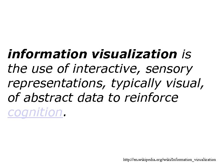 information visualization is the use of interactive, sensory representations, typically visual, of abstract data