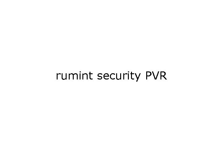 rumint security PVR