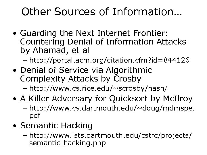 Other Sources of Information… • Guarding the Next Internet Frontier: Countering Denial of Information