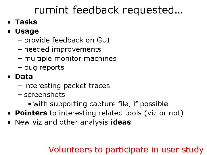 rumint feedback requested… • Tasks • Usage – provide feedback on GUI – needed