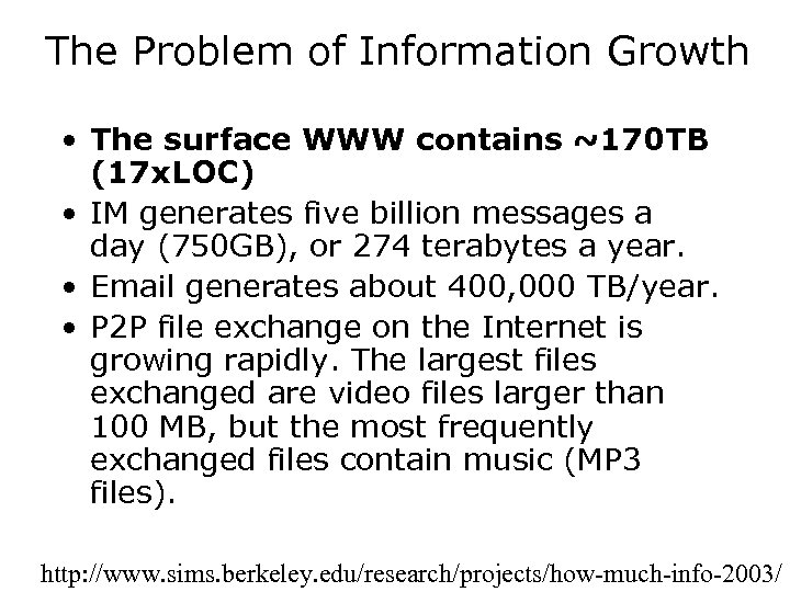 The Problem of Information Growth • The surface WWW contains ~170 TB (17 x.