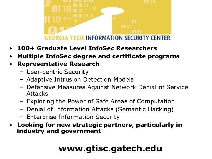 GTISC • 100+ Graduate Level Info. Sec Researchers • Multiple Info. Sec degree and