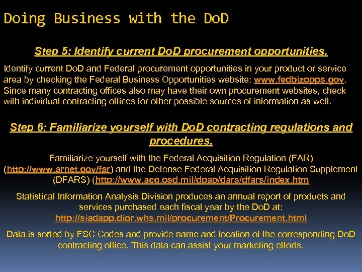 Doing Business with the Do. D Step 5: Identify current Do. D procurement opportunities.